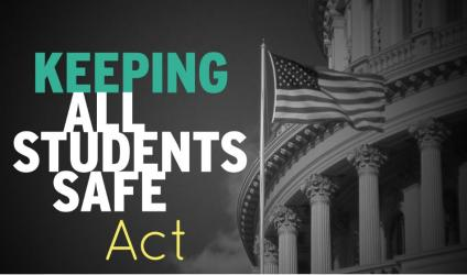 Keeping All Students Safe Act