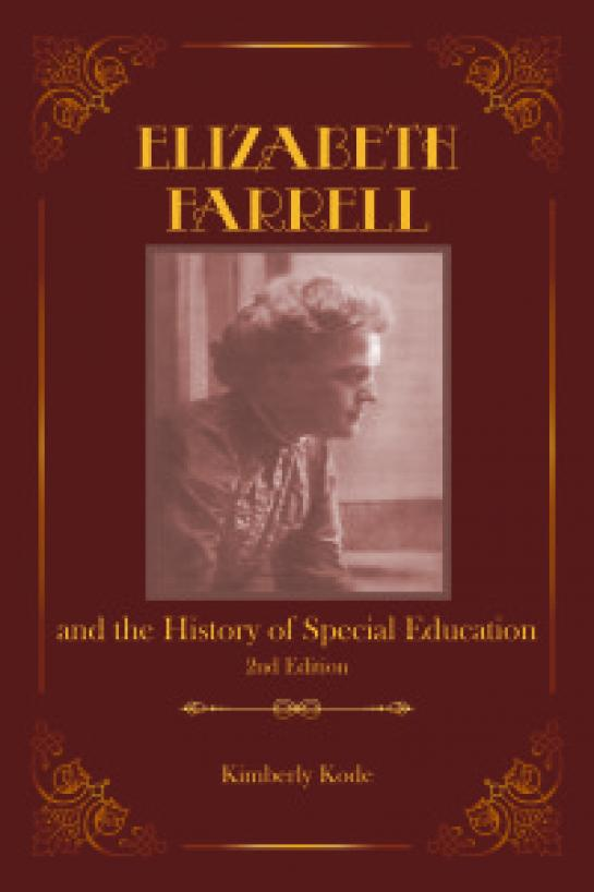 Elizabeth Farrell and the History of Special Education, 2nd ed.