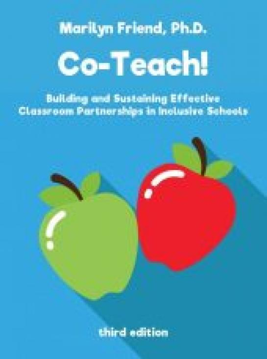 Co-Teach! Building and Sustaining Effective Classroom Partnerships in Inclusive Schools, Third Edition