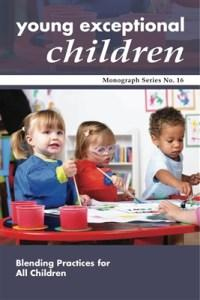 Young Exceptional Children: Blending Practices for All Children