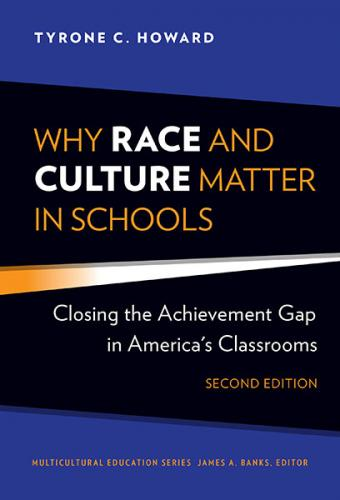 Why Race and Culture Matter in Schools: Closing the Achievement Gap in America's Classrooms, Second Edition